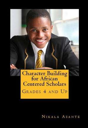 Character Building for African Centered Scholars: Grades 4 and Up (Digital Download)