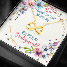 Load image into Gallery viewer, Will You Be My Bridesmaid - Everlasting Friendship