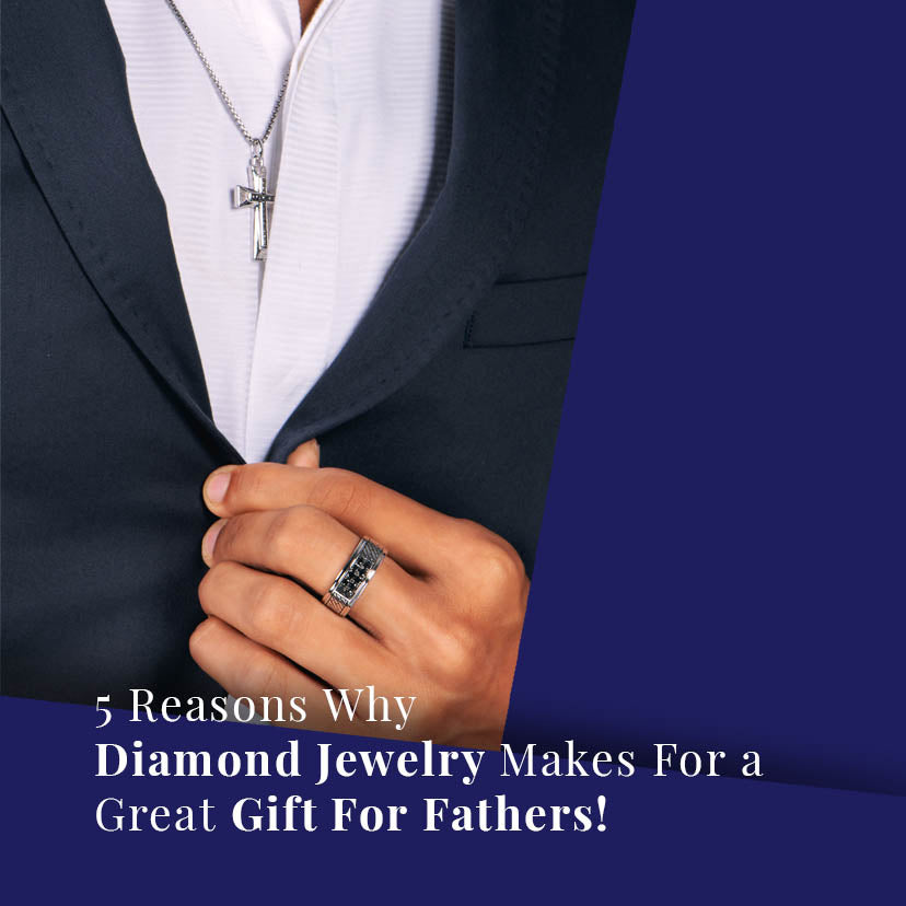 5 Reasons Why Diamond Jewelry Makes for a Great Gift for Fathers