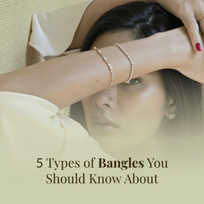 5 Types of Bangles You Should Know About