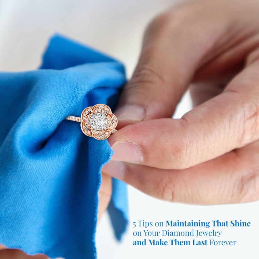 5 Tips on Maintaining that Shine on Your Diamond Jewelry and Make Them Last Forever