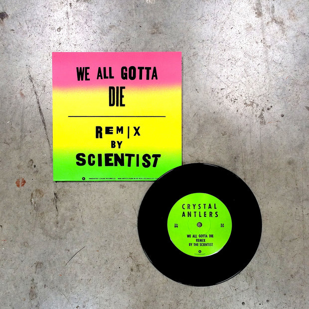 We All Gotta Die b/w Scientist Remix