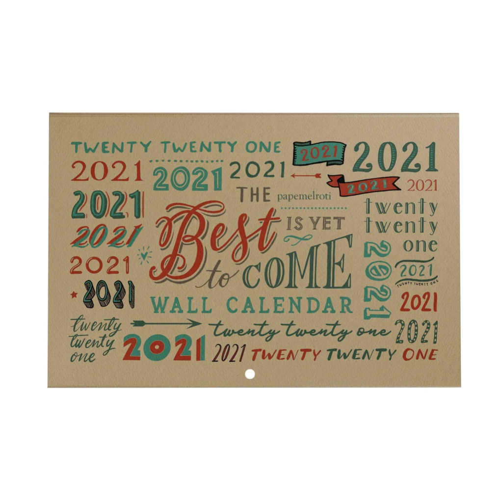 The Best is Yet to Come 2021 Calendar