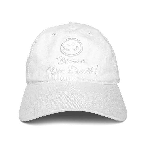 """HAVE A NICE DEATH"" cap - white"