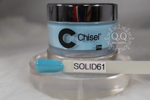 Chisel Dip- Solid 61