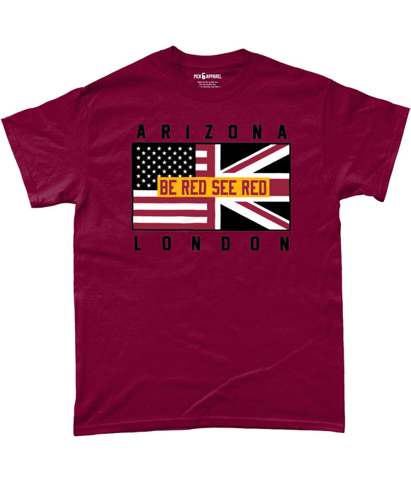 Arizona Pro Flag Be Red See Red UK Pick 6 Apparel T-Shirt - 2 Colours - Pick 6 Apparel