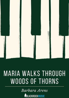 Maria Walks Through Woods of Thorns