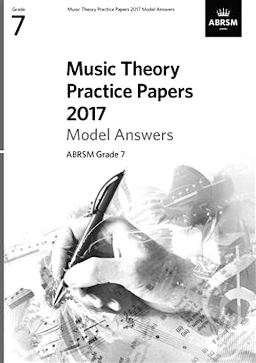 Music Theory Practice Papers 2017 Model Answers Grade 7 ABRSM 9781786010155