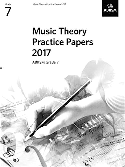 Music Theory Practice Papers 2017 Grade 7 ABRSM 9781786010896