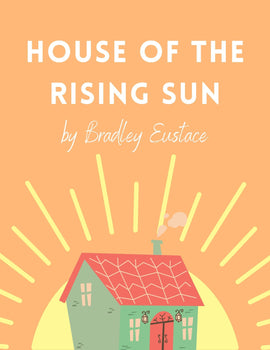 House The Rising Sun (Arr. Bradley Eustace)