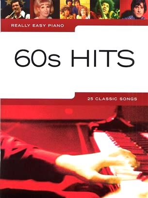 Really Easy Piano 60's Hits 25 Classic Songs  Songbook 9781846095177