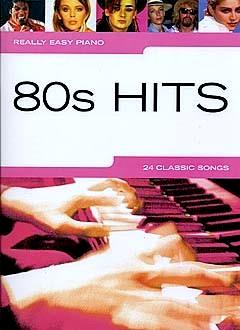 Really Easy Piano 80's Hits 24 Classic Songs Songbook 9781846095191