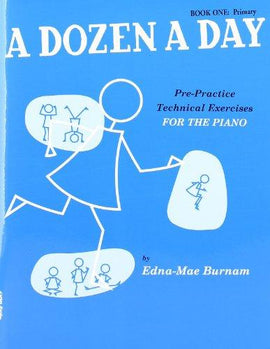 A Dozen a Day Book One Primary Technical Exercises Pre Practice
