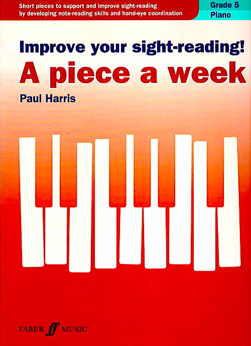 Improve Your Sight-Reading! A piece a week Paul Harris Grade 5 9780571540570