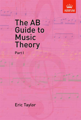 The AB Guide to Music Theory, Part I, Eric Taylor, 9781854724465