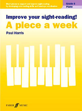 Improve Your Sight-Reading A piece a week Paul Harris Grade 6 9780571541393