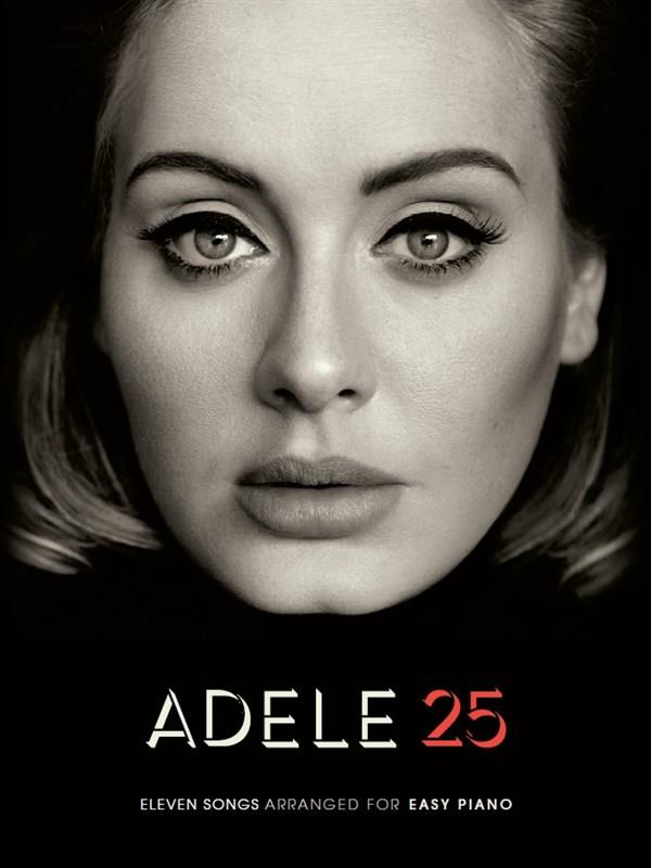 Adele 25: Piano/Vocal 11 songs Inc. Hello Easy Piano Songbook
