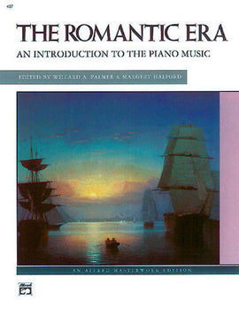The Romantic Era An Introduction to the Piano Music Alfred Masterwork 467