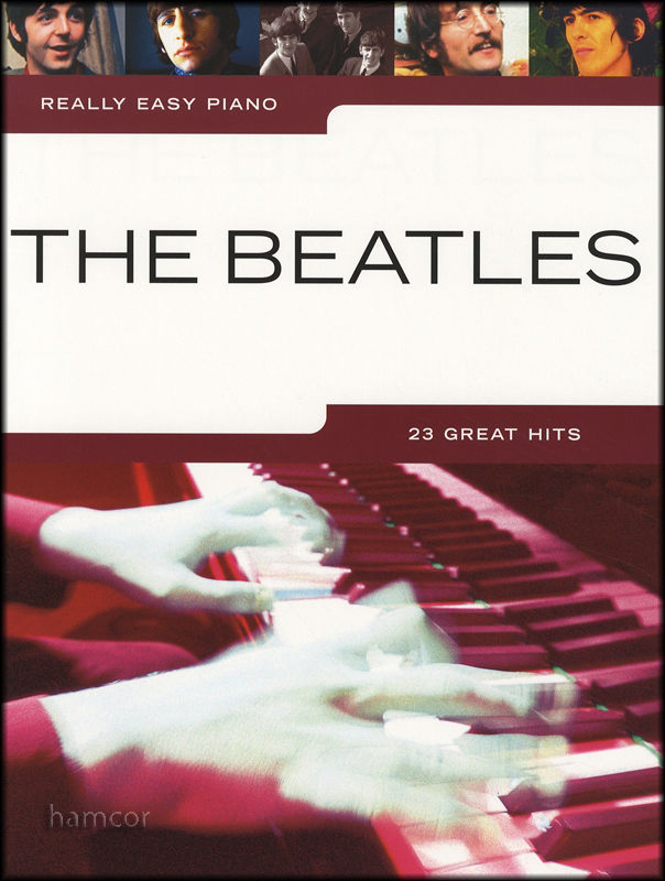 Really Easy Piano The Beatles 23 Great Hits Songbook 9781785588624