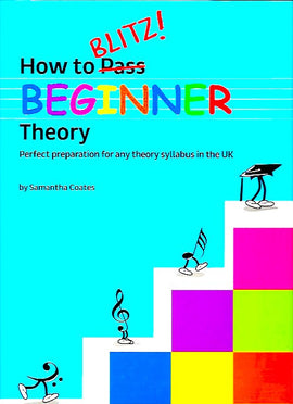 How To Blitz! Beginner Theory ABRSM Samantha Coates 9781785583575