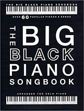 The Big Black Piano Songbook 9781785585005