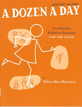 A Dozen a Day Book Four Lower-Higher Technical Exercises Pre-Practice
