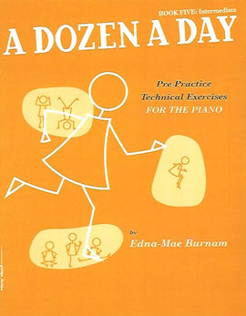 A Dozen a Day Book Five - Intermediate Technical Exercises Pre-Practice