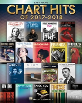 Chart Hits of 2017-2018 Easy Piano 18 Big Hits 9781540027252