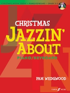 Christmas Jazzin' About + CD - Piano Grade 3-5 - Pam Wedgwood 057153404X