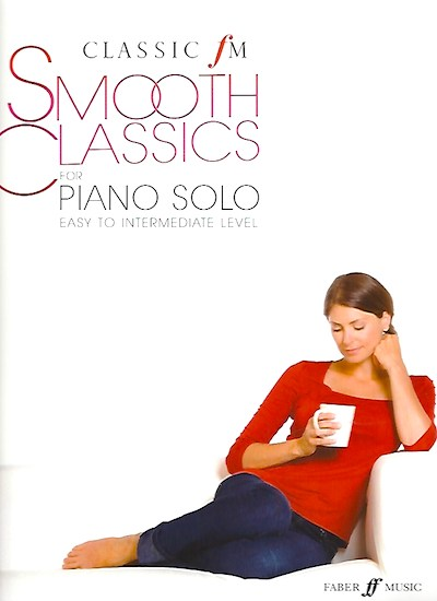 Classic Fm Smooth Classics, Piano Solo, Easy to Intermediate Level, 9780571534784