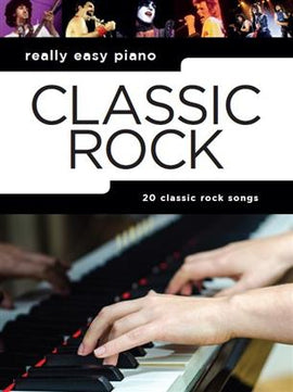Really Easy Piano Classic Rock Music Songbook 9781785585128