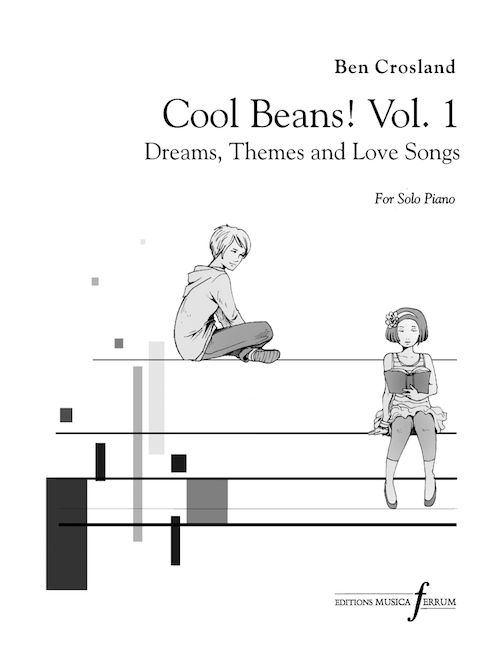 Cool Beans! Vol 1 Ben Crosland Dreams Themes and Love Songs
