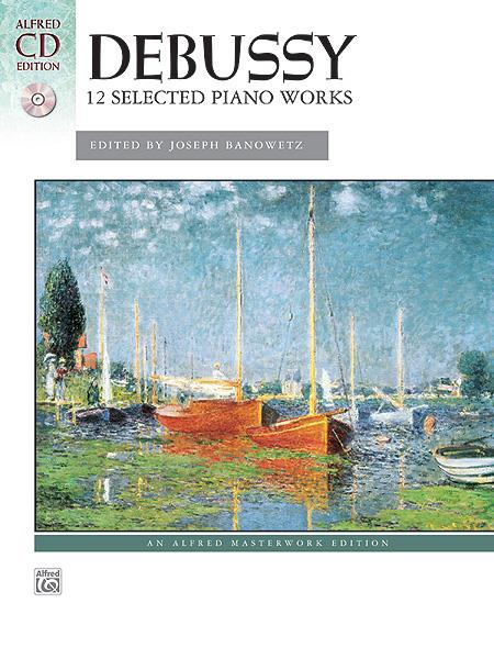 Debussy 12 Selected Piano Works Book + CD + Intro Alfred Masterworks Edition