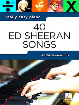 Really Easy Piano 40 Ed Sheeran Songs with Chords and Lyrics HL00287156