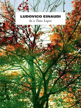 Ludovico Einaudi In A Time Lapse Piano Music Book CH80982