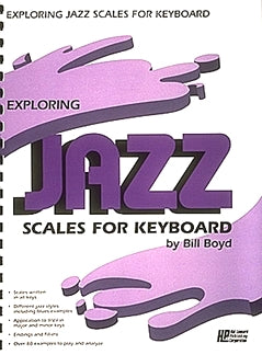 Exploring Jazz Scales for Keyboard Bill Boyd 9780793515448