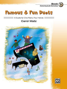Famous and Fun Duets Book 3  6 Duets for One Piano Four Hands, Carol Matz 37035