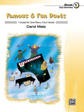 Famous and Fun Duets Book 1  7 Duets for One Piano Four Hands Carol Matz 37033