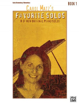 Carol Matz's Favourite Solos Book 1, 8 of her Original Piano Solos 44766