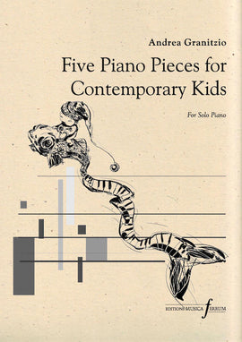 Five Piano Pieces for Contemporary Kids Andrea Granitzio Piano Solo