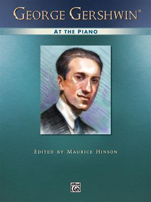 George Gershwin at the Piano Alfred 18 Pieces 9780739041574
