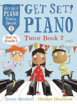 Get Set Piano Tutor Book 2 Hammond & Marshall 9781408193075