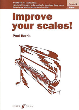 Improve Your Scales! Piano Grade 5 Paul Harris 9780571534159