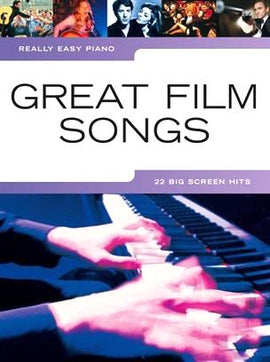 Really Easy Piano, Great Film Songs, 22 Big Screen Hits, Piano Music Songbook 9781847725295