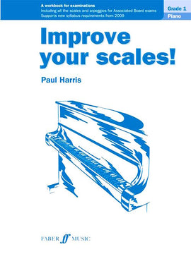 Improve Your Scales! Piano Grade 1 Paul Harris 9780571534111