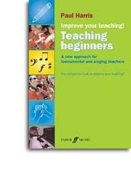 Improve Your Teaching! Teaching Beginners (text book) Paul Harris 057153175X