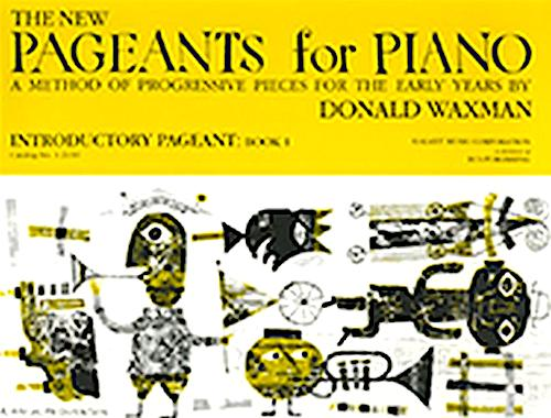 The New Pageants for Piano: Introductory Pageant Book 1 Donald Waxman ECS12139