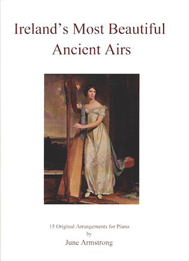 Ireland's Most Beautiful Ancient Airs, June Armstrong, 9790900223166