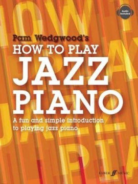 How To Play Jazz Piano Pam Wedgewood 9780571539499
