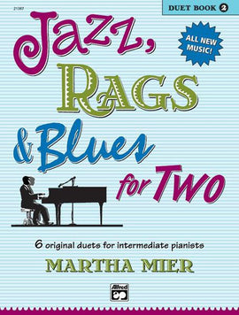 Jazz, Rags & Blues for Two, Duet Book 2, Martha Mier, Sheet Music Tutor Book 21387